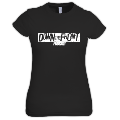 Down The Front Podcast Ladies Tee