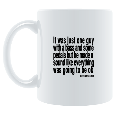 """just one guy with a bass"" mug"