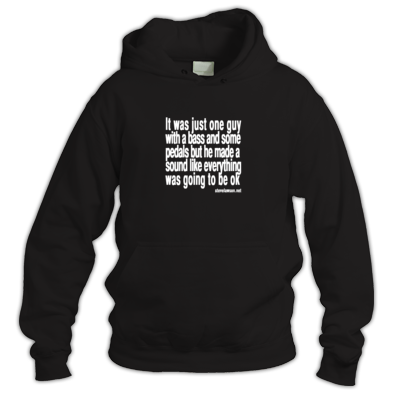 """just one guy with a bass"" hoodie"