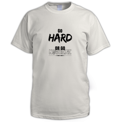 """Go Hard or Go Nowhere"" Mens"