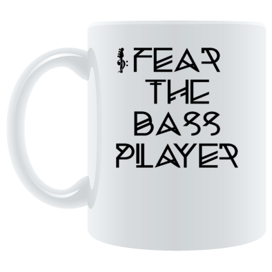 Fear The Bass Player Mug
