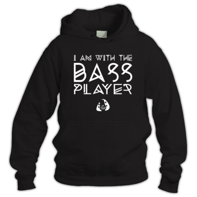 I AM WITH THE BASS PLAYER HOODIE