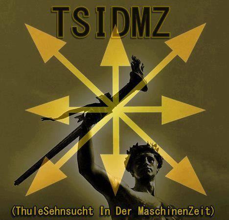 T.S.I.D.M.Z. (ThuleSehnsucht In Der MaschinenZeit)