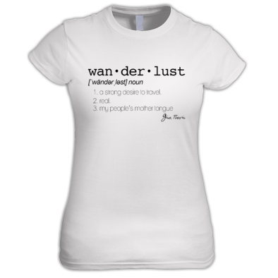 Wanderlust T-Shirt - Fitted Cut