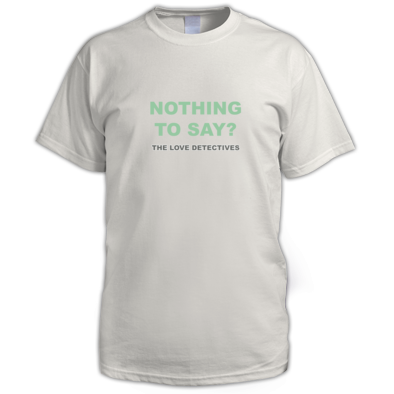 Nothing to Say? Gent's T-shirt