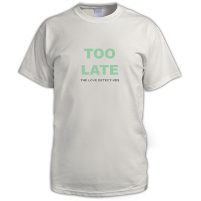 Too Late Gent's T-shirt