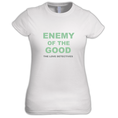 Enemy of the Good Ladies' T-shirt