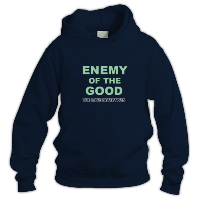Enemy of the Good Hoodie