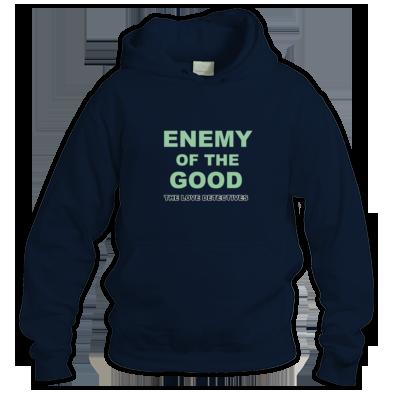 Enemy of the Good Hoodie