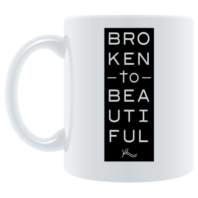 Broken to Beautiful Mug