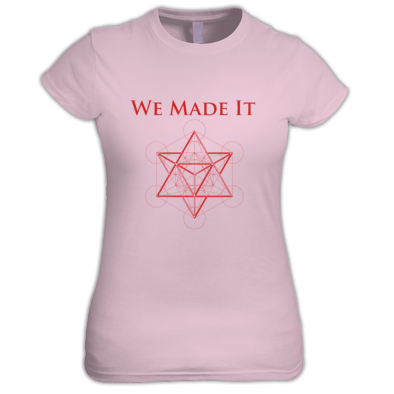 'We Made It' Women's T-Shirt