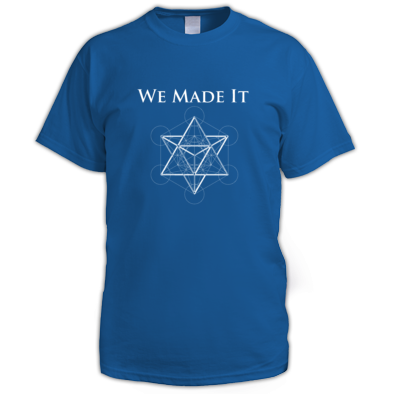 'We Made It' Mens T-Shirt