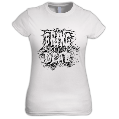 BRING US YOUR DEAD WOMAN'S T-SHIRT