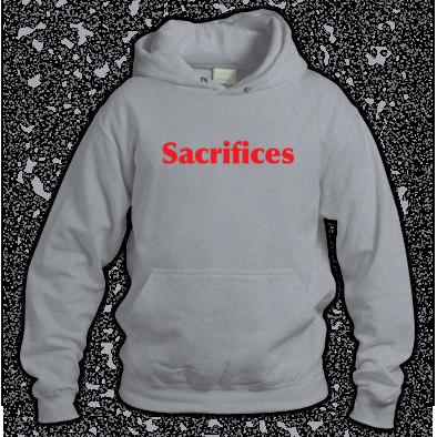 Sacrifices Hoodie