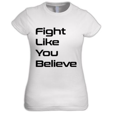 Women's Fight Like You Believe Tee