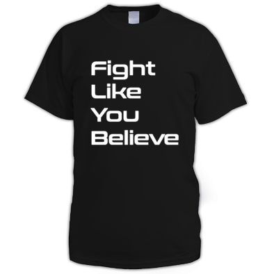 Fight Like You Believe Tee