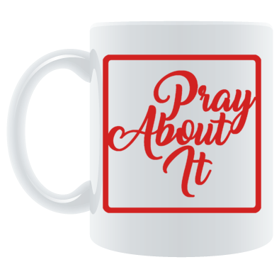 Pray About It Coffee Mug