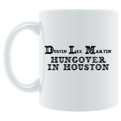Dustin Lee Martin Hungover In Houston CAP Logo