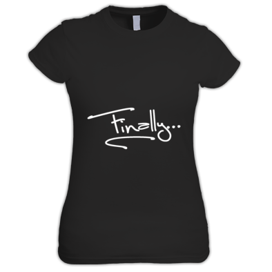 Finally Ladies T-Shirt