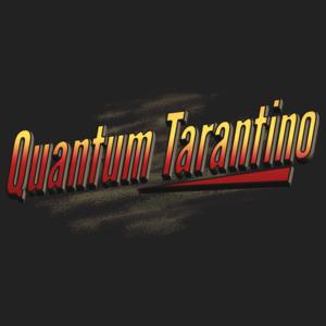 Quantum Tarantino Stuff