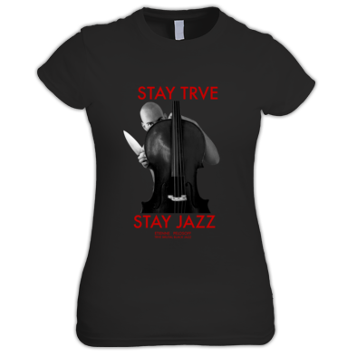 Stay trve, stay jazz (Black, Grey or White)