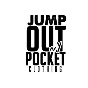 JUMP OUT MY POCKET CLOTHING