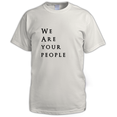 We Are Your People - Mens T-shirt