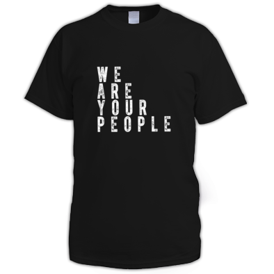 We Are Your People Mens Tee