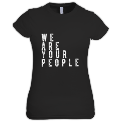 We Are Your People Womens Tee