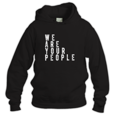 We Are Your People Unisex Hoodie