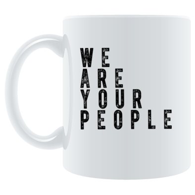 We Are Your People Mug