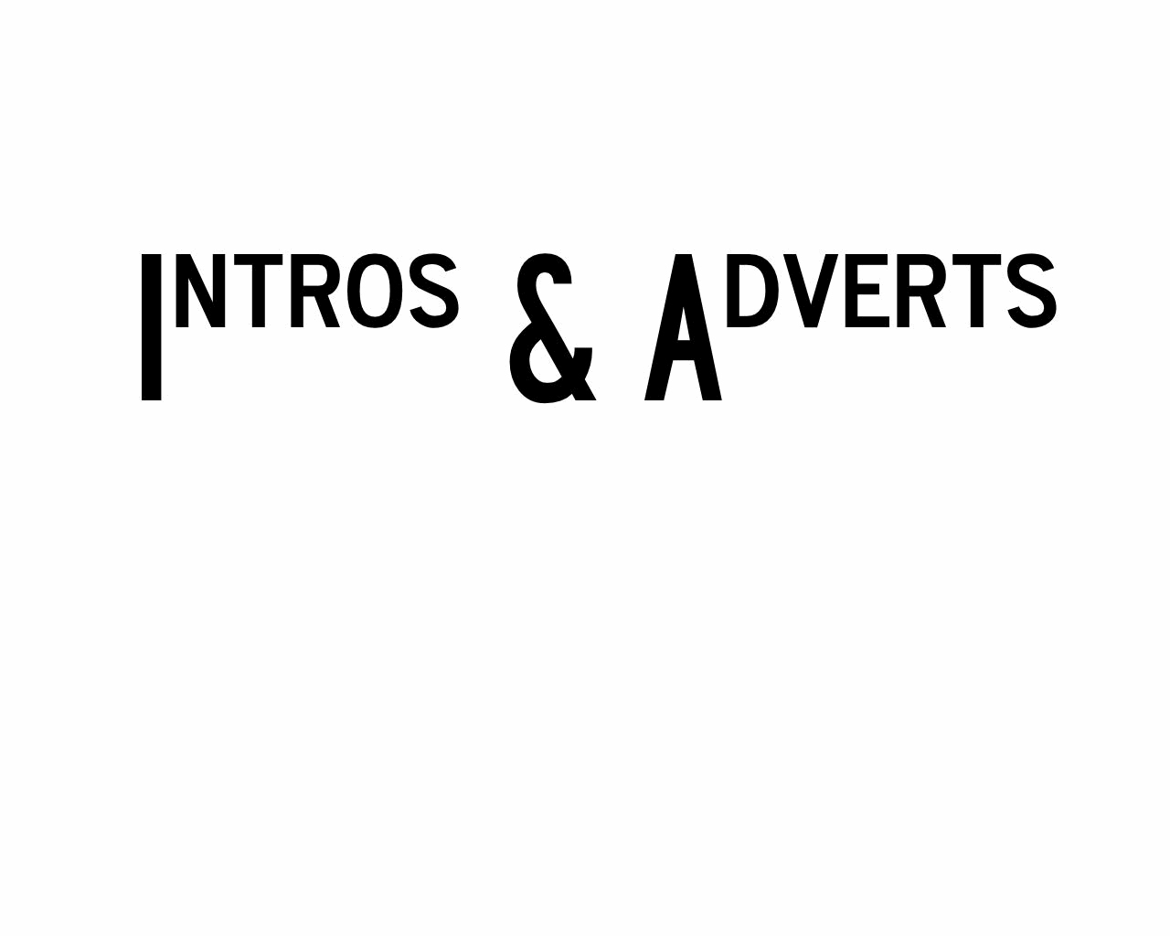 Intros & Adverts