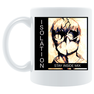 Mug - Limited Collection: Isolation - Stay Inside Mix - T. Mancuso Music