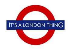 It's A London Thing
