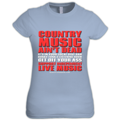 Official Country Music Ain't Dead (Ladies T-Shirt)