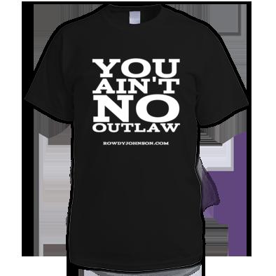 "Official ""You Ain't No Outlaw"" (Men's T-Shirt)"