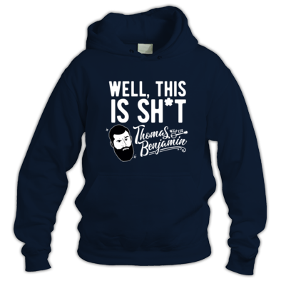 Well, This Is Sh*t -  Hoody