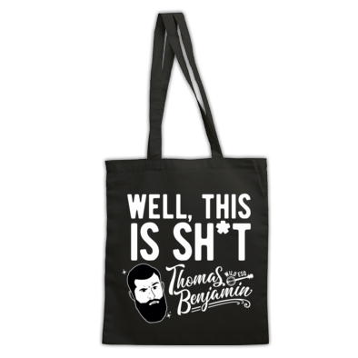 Well, This Is Sh*t -  Tote Bag