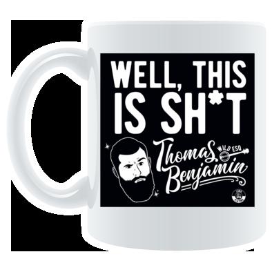 Well, This Is Sh*t -  Mug
