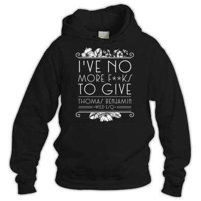 I've No More F***s To Give - Hoody