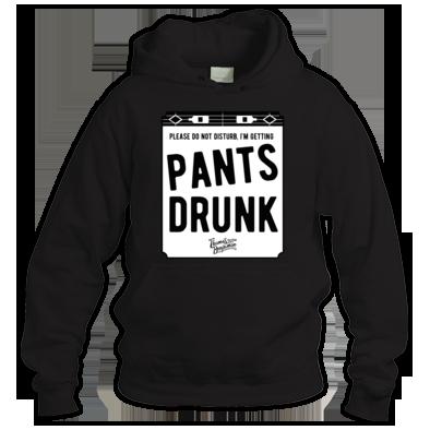 Pants Drunk - Hoody