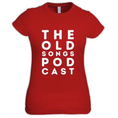 The Old Songs Podcast T-Shirt, Womens
