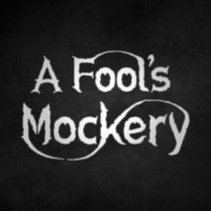 A Fool's Mockery Merch Store
