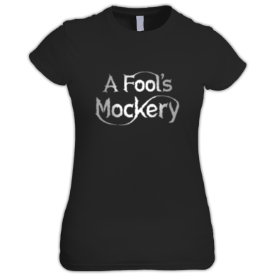 A Fool's Mockery T Shirt (Women's)
