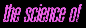The Science Of
