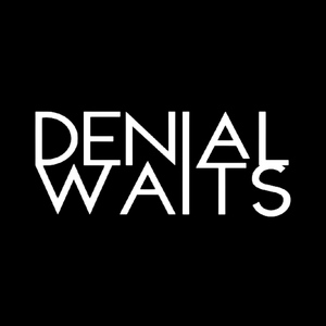 Denial Waits