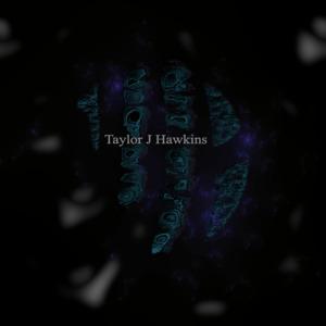 Taylor J Hawkins