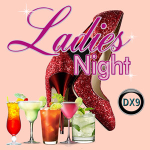 Ladies Night #DX9