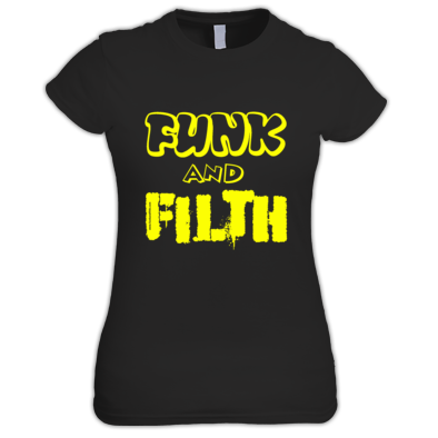 Funk and Filth Women's T Shirt
