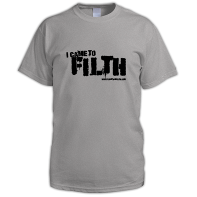 I Came To Filth - Men's T Shirt
